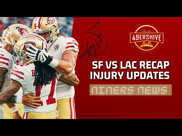 Niners News: 49ers vs Chargers Recap & Injury Update
