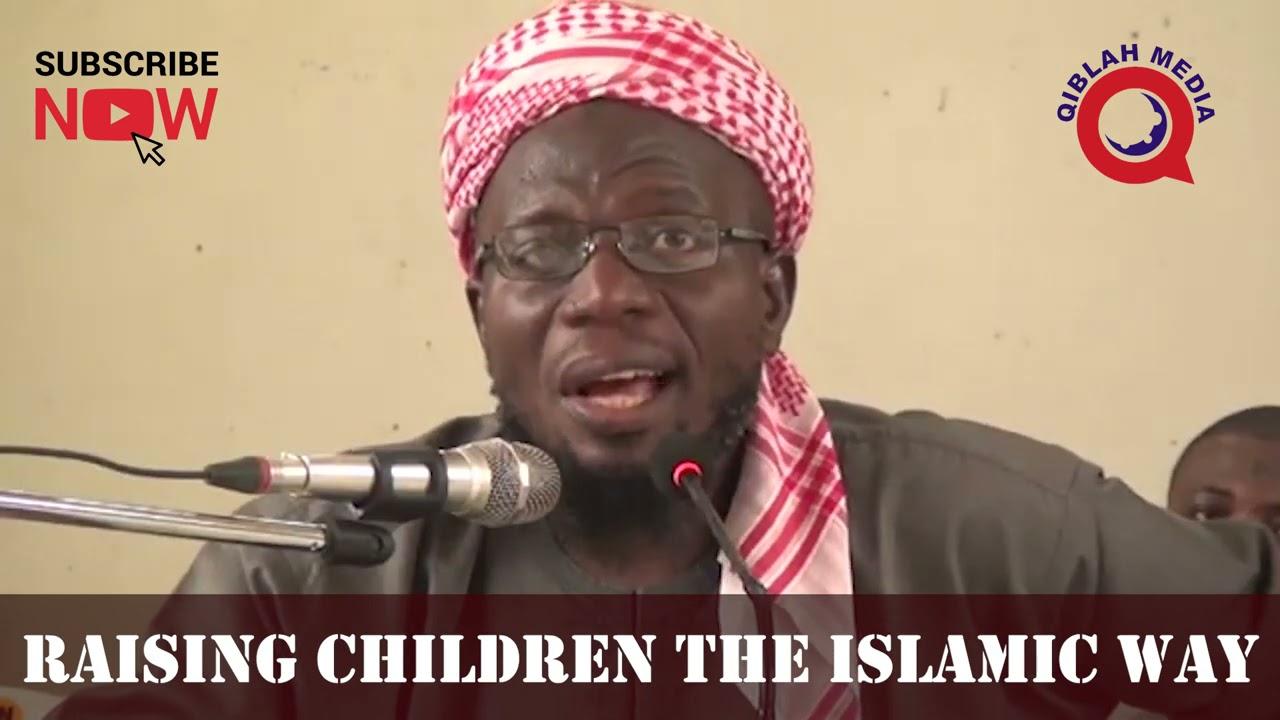 Download RAISING CHILDREN THE ISLAM WAY II DR SHARAFUDEEN GBADEBO RAJI
