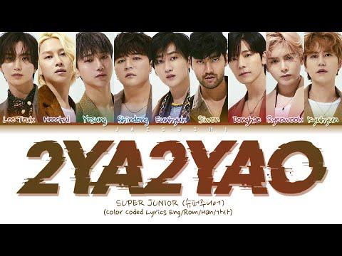 SUPER JUNIOR (슈퍼주니어) - 2YA2YAO! (Color Coded Lyrics Eng/Rom/Han/가사)