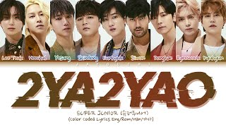 SUPER JUNIOR (슈퍼주니어) - 2YA2YAO! (Color Coded Lyrics Eng/Rom/Han/가사)