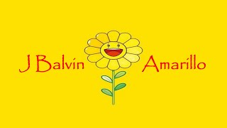 J Balvin - Amarillo (Nothing Official)