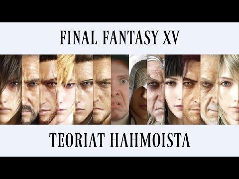 Final Fantasy XV - Teoriat Hahmoista