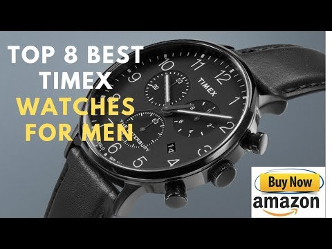 Top 8 Best Timex Watches For Men |Buy Now On Amazon 2019