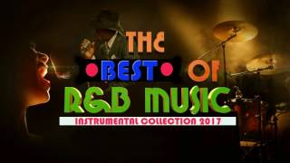 Best of Romantic Soul Music 2017 R&B Mix Beats| Top R&B Instrumentals Love Songs Playlist