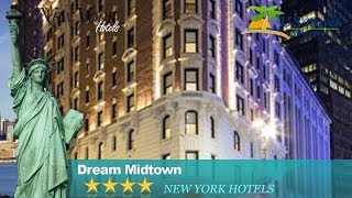 Dream Midtown - New York Hotels, New York