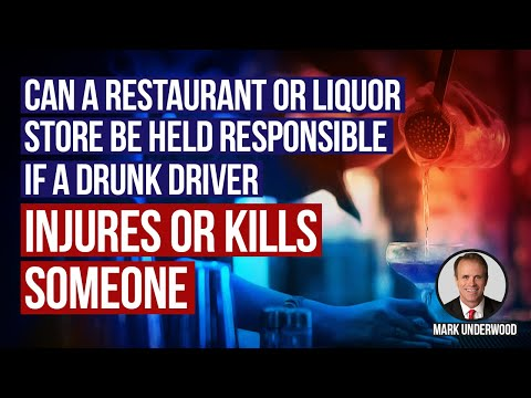 Can restaurant or bar be responsible if drunk driver injures or kills?