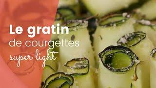 GRATIN COURGETTES LIGHT