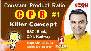 Constant Product Ratio (CPR) for SSC, BANK, CAT, RAILWAY by RAJA SIR ( Income Tax Inspector)