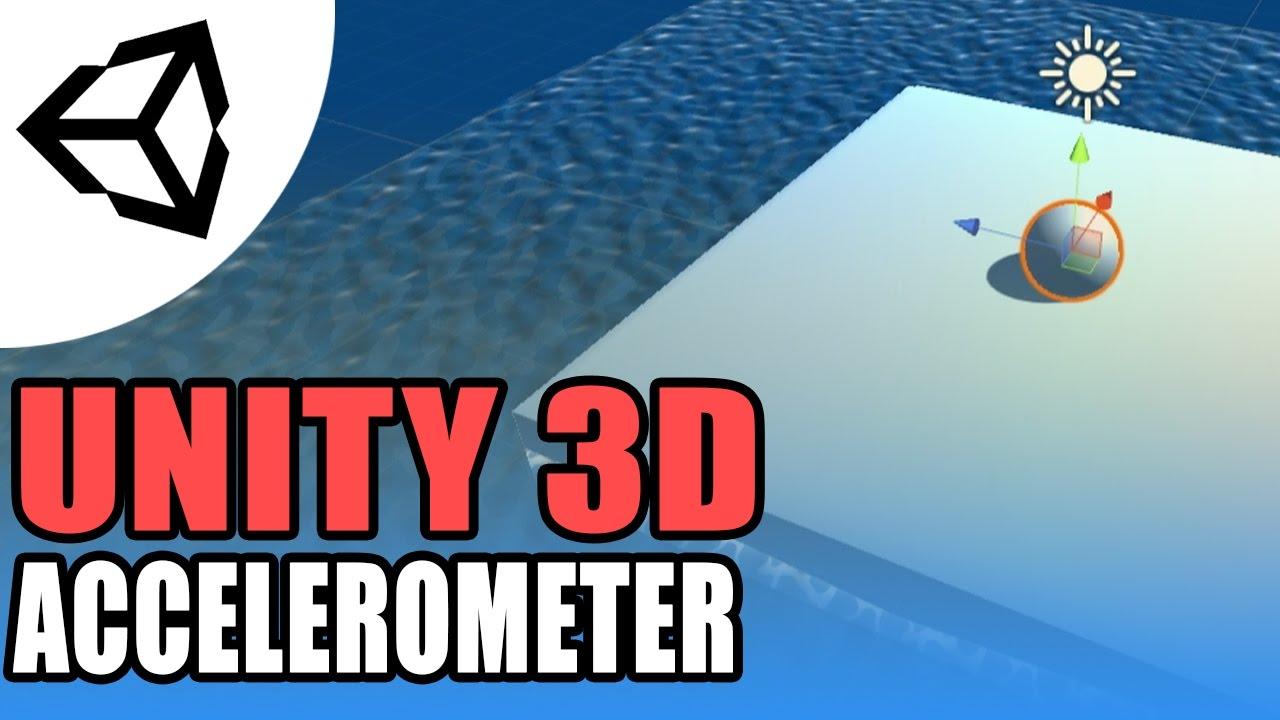Unity Mobile - Accelerometer - Unity 3D [Tutorial]