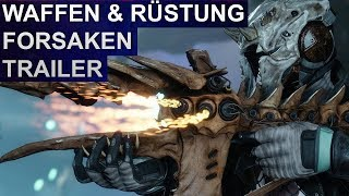 Destiny 2  Forsaken – Waffen & Rüstung Trailer