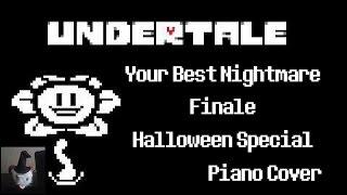 Undertale - Your Best Nightmare/Finale (Halloween Special) (Piano Cover)