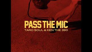 YouTube動画:TARO SOUL & KEN THE 390 - Pass The Mic