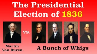 The American Presidential Election of 1836