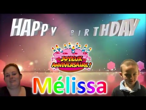 Joyeux Anniversaire Melissa Youtube