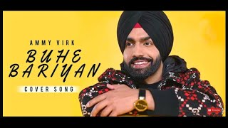 Buhe Bariyan - Ammy Virk (Official Video) Remix Song | Letest Punjabi Single Track 2020