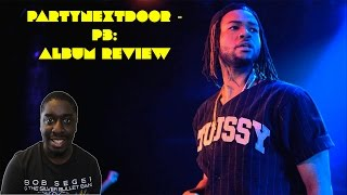 Partynextdoor - Partynextdoor 3 (P3): Album Review