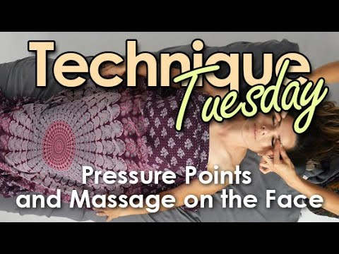 Technique Tuesday - Pressure Points and Massage on the Face