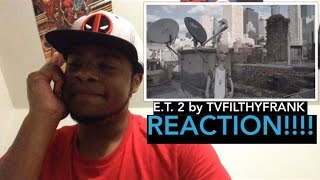 E.T. 2 by TVFilthyFrank REACTION!!!