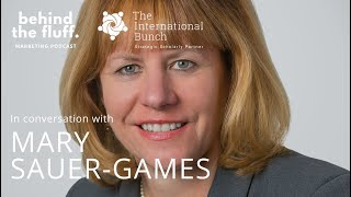 In conversation with Mary Sauer-Games - Episode 4 - Inspiring the Next CMO