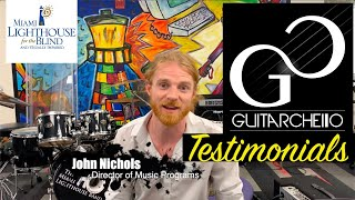 GuitarChello Testimonial - John Nichols, Director of Music Programs Miami Lighthouse Blind