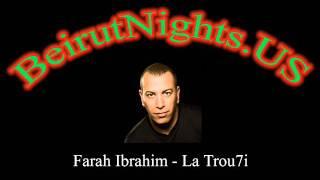 Farah Ibrahim - La Trou7i