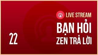 Live Stream Hỏi Đáp cùng Zen tại Yeah1 Network #22