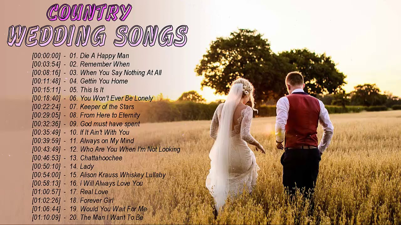 Country Wedding Songs Greatest Hits 2019