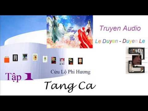 Tang Ca - Cửu Lộ Phi Hương – Tập 1 - Truyện Audio Lê Duyên - Duyên Lê