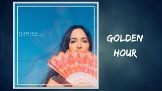 Kacey Musgraves - Golden Hour (Lyrics)