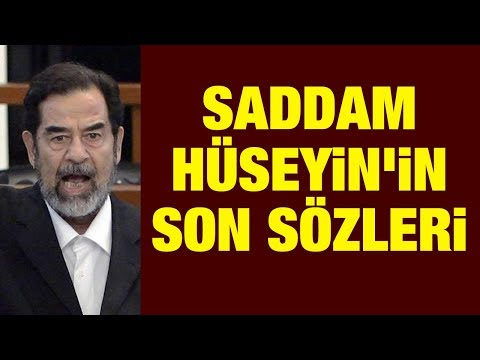 Saddam Hüseyin'in son sözleri