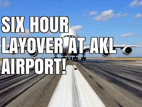 SIX HOUR LAYOVER AT AKL AIRPORT!