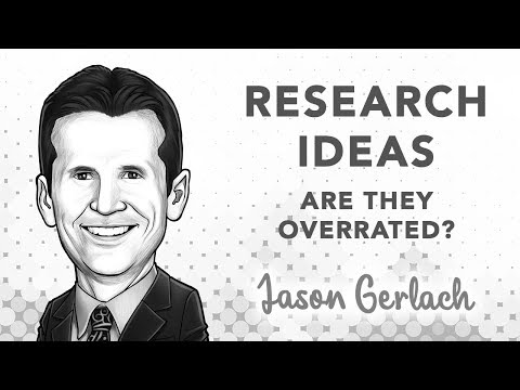Are Research Ideas Overrated | with Jason Gerlach