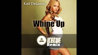 Kat Deluna - Whine Up (IceCue Remix)