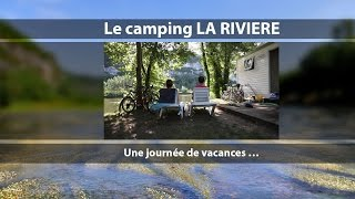 Camping LA RIVIERE - Lacave LOT (46) France UNE JOURNEE DE VACANCES