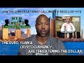 """""""The Euro, Yuan & Cryptocurrency Are Threatening the Dollar"""" - RTD Live Talk w/ David Moadel"""