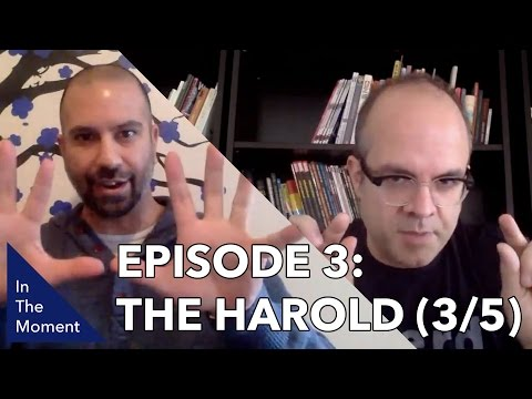 In The Moment: The Harold - Part 3