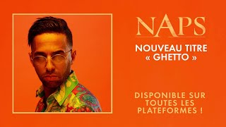 Naps - Ghetto (Audio Officiel)