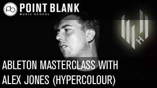 Alex Jones (Hypercolour) Music Production Masterclass - Ableton Live
