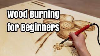 (the Basics) How To Wood Burn