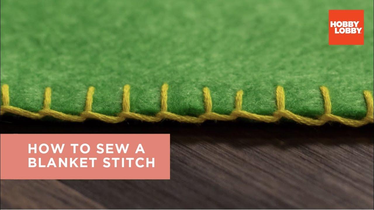 How To Sew A Blanket Stitch Hobby Lobby Youtube