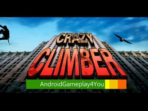 Crazy Climber Android Game Gameplay [Game For Kids]