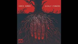 Chris Komus - Sickly Fingers (Full Album 2017)