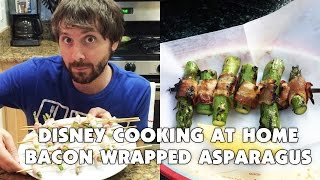 Disney Cooking At Home!  Disneyland Bacon Wrapped Asparagus