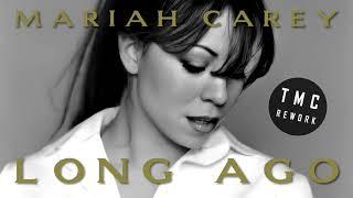 Mariah Carey - Long Ago (TMC Rework 2021)