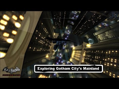 FR MOD; Batman; Arkham City; Exploring Gotham City's Mainland