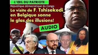 URGENT/ Félix Tshisekedi en Belgique : La FIN DES ILLUSIONS !! 2
