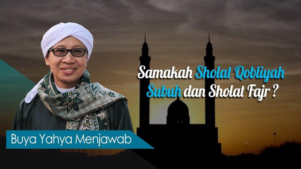 Samakah Sholat Qobliyah Subuh Dan Sholat Fajr Buya Yahya