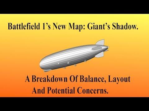 Battlefield 1's New Map: Giant's Shadow. A Breakdown Of Layout, General Flow, Strengths/Weaknesses