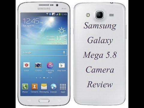 Samsung Galaxy Mega 5.8 Camera Review