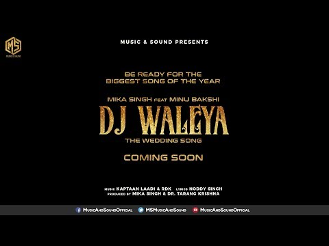 DJ Waleya | The Wedding Song | Mika Singh Feat. Minu Bakshi | Music & Sound | Teaser